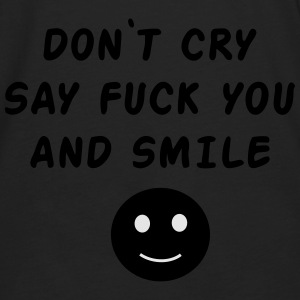 Don't cry say fuck you and smile Bags & backpacks - Men's Premium Long Sleeve T-Shirt