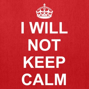 I will not keep Calm - Tote Bag