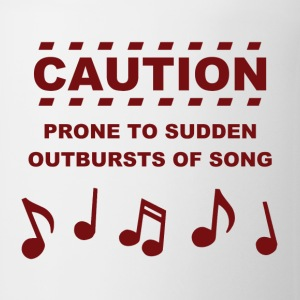 Caution Prone to Sudden Outbursts of Song Women's T-Shirts - Coffee/Tea Mug