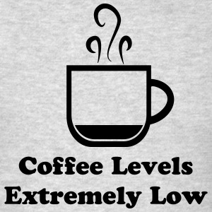 Coffee Levels Extremely Low Men - Men's T-Shirt