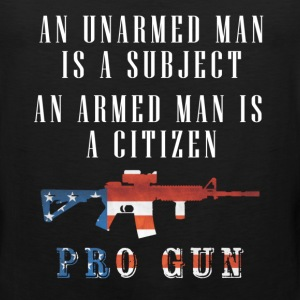 Pro-gun - Armed Citizen and Unarmed Subjects T-Shirts - Men's Premium Tank