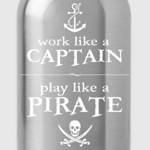 Work Like a Captain, Play Like a Pirate T-Shirts - Water Bottle