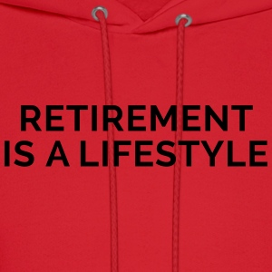 Retirement Is A Lifestyle Women's T-Shirts - Men's Hoodie