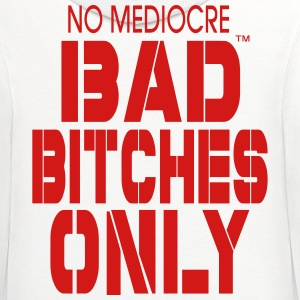 BAD BITCHES ONLY NO MEDIOCRE - Contrast Hoodie