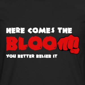Here Comes the Bloom T-Shirts - Men's Premium Long Sleeve T-Shirt
