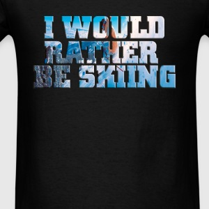 I Would Rather Be Skiiing Hoodie - Men's T-Shirt