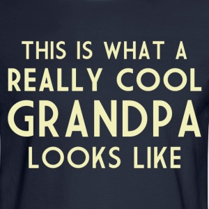 This is What a Really Cool Grandpa Looks Like T-Shirts - Men's Long Sleeve T-Shirt