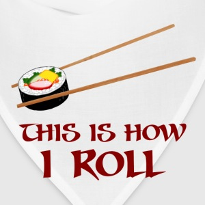 This Is How I Sushi Roll Women's T-Shirts - Bandana