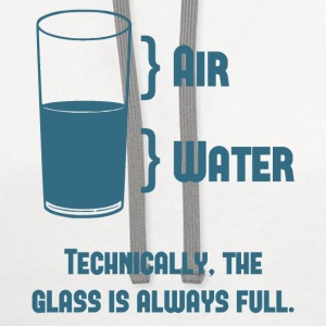 Technically The Glass Is Always Full T-Shirts - Contrast Hoodie