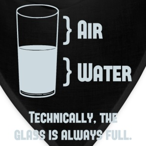 Technically The Glass Is Always Full Women's T-Shirts - Bandana