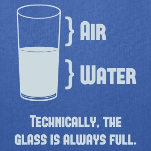 Technically The Glass Is Always Full Women's T-Shirts - Tote Bag