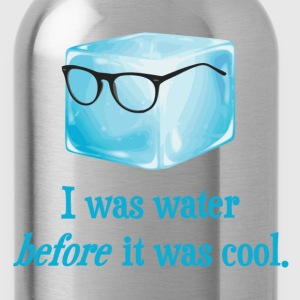 I Was Water Before It Was Cool T-Shirts - Water Bottle