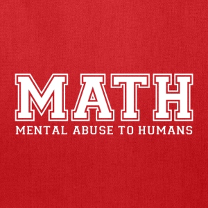 MATH is Mental Abuse To Humans T-Shirts - Tote Bag