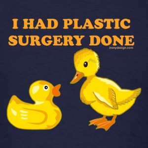 I Had Plastic Surgery Ducks - Men's T-Shirt
