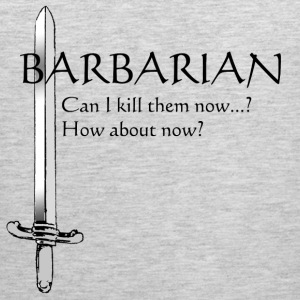 Barbarian - Can I kill them now? How about now? - Men's Premium Tank