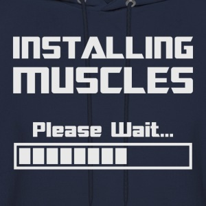 Installing Muscles Please Wait Loading Bar T-Shirts - Men's Hoodie