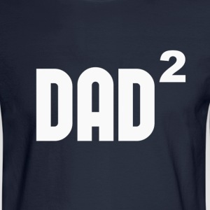Dad2 Dad Squared Exponentially T-Shirts - Men's Long Sleeve T-Shirt