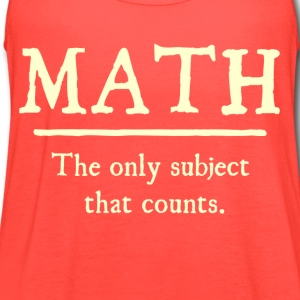 Math The Only Subject That Counts Women's T-Shirts - Women's Flowy Tank Top by Bella