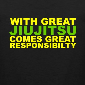 With Great Jiujitsu Responsibilty T-Shirts - Men's Premium Tank