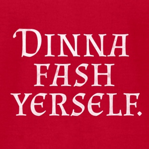Dinna Fash Yerself   - Men's T-Shirt by American Apparel