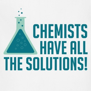 Chemists Have All The Solutions T-Shirts - Adjustable Apron