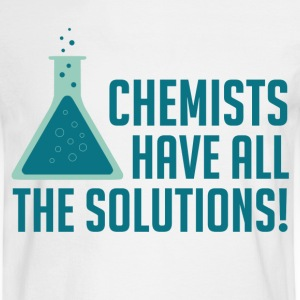 Chemists Have All The Solutions T-Shirts - Men's Long Sleeve T-Shirt