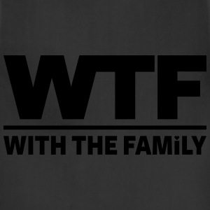 WTF - WITH THE FAMILY - Adjustable Apron
