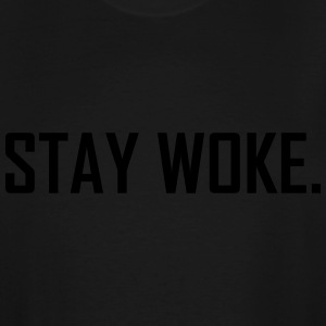 Stay Woke T-Shirts - Men's Tall T-Shirt