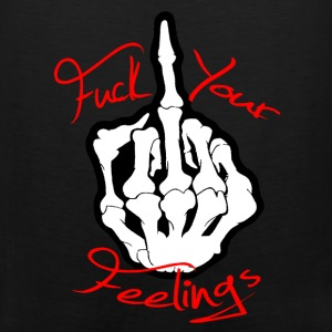 Fuck Your Feelings Hoodies - Men's Premium Tank