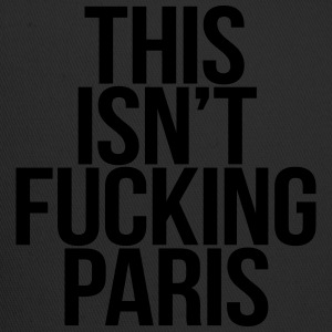 This Isn't Fucking Paris T-Shirts - Trucker Cap