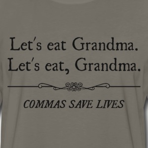 Let's Eat Grandma Commas Save Lives T-Shirts - Men's Premium Long Sleeve T-Shirt