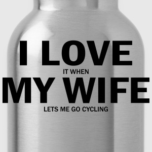 I Love It When My Wife Lets Me Go Cycling T-Shirts - Water Bottle