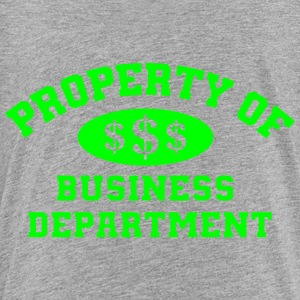 Property Of Business Department - Toddler Premium T-Shirt