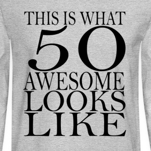 funny 50 birthday - Men's Long Sleeve T-Shirt