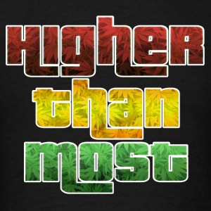 Higher Than Most Hoodies - Men's T-Shirt