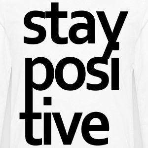 STAY POSITIVE T-Shirts - Men's Premium Long Sleeve T-Shirt
