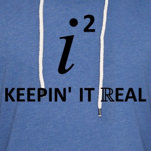 Keepin' It Real T-Shirts - Unisex Lightweight Terry Hoodie