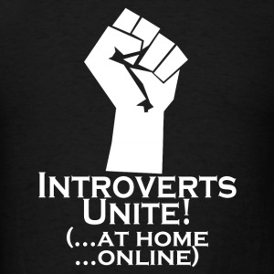 Introverts Unite At Home Hoodies - Men's T-Shirt