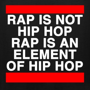 Rap is not Hip Hop T-Shirts - Men's Premium Tank