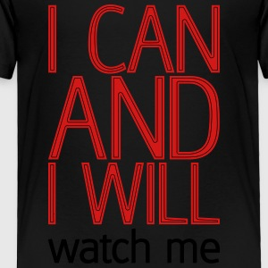 I can and I will watch me Kids' Shirts - Toddler Premium T-Shirt