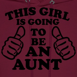 This Girl Is Going To Be An Aunt Women's T-Shirts - Men's Hoodie
