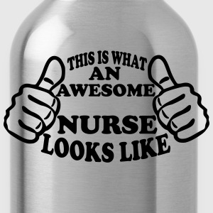 Nurse Shirt - This Is What An Awesome Nurse Looks Like Women's T-Shirts - Water Bottle