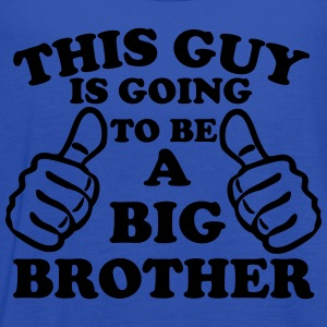 This Guy Is Going To Be A Big Brother T-Shirts - Women's Flowy Tank Top by Bella