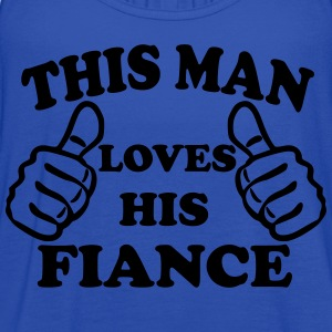 This Man Loves His Fiance T-Shirts - Women's Flowy Tank Top by Bella