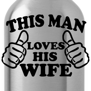 This Man Loves His Wife T-Shirts - Water Bottle