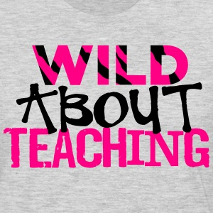 Wild About Teaching T-Shirts - Men's Premium Long Sleeve T-Shirt