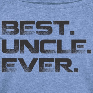 Best Uncle Ever-1 T-Shirts - Women's Wideneck Sweatshirt