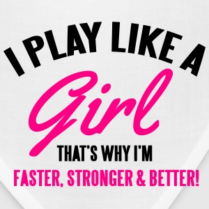 I play like a girl. That's why I'm faster & better Hoodies - Bandana