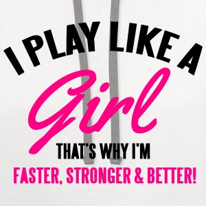 I play like a girl. That's why I'm faster & better Kids' Shirts - Contrast Hoodie