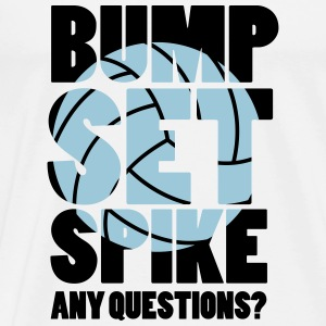Volleyball: BUMP SET SPIKE - ANY QUESTIONS? Long Sleeve Shirts - Men's Premium T-Shirt